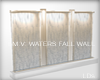 .LDs.  Waters fall wall