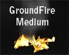 Ground fire Medium