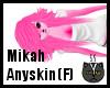 Anyskin Mikah (F)