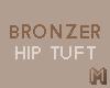 BRONZER Hip Tufts