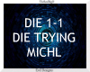 Die Trying ~ Michl