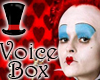 Queen Of Hearts Voicebox