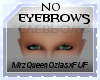 $S- NO Eyebrows |M|