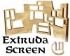 Extruda Screen