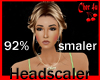 92% Head Scaler