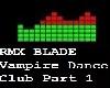 RMX Blade Vampire Part 1