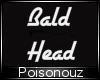 BALD HEAD DRV.