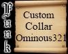 Ominous Custom Collar