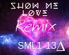 Show Me Love Remix