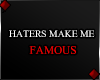 f HATERS MAKE ME...