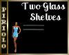 Two Glass Shelves