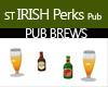 ST IRISH PERKS PUB BREWS