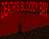 DEATH'S BLOODY BAY