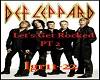 Let's Get Rocked pt2