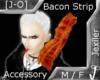 [J-O]Bacon Strip