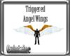 Triggered Angel Wings