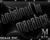 ᴍ| Embalmed by Macabre
