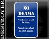{D} No Drama Sign
