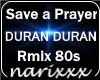 Save A Prayer rmix 80s