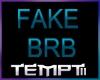 Fake BRB