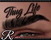 [R] Thug Life