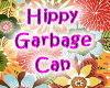 Hippy Garbage Can