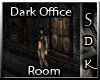 #SDK# Dark Office Room