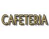 Caferteria Sign