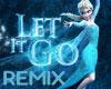 Let it Go Frozen Remix