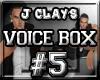 J Clay's VoiceBox #5