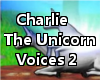 *[a] Charlie voices 2