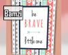 .B. LS Be Brave