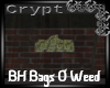 BH Bags O Weed