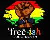 Juneteenth Freeish ART