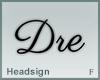 Headsign Dre