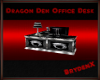 Dragon Den Office Desk