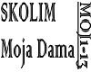 SKOLIM - MOJA DAMA