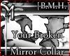 [B.M.H.]YourBrokenMirror