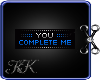 K You Complete Me Badge