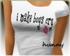 I Make Boys Cry Shirt