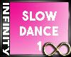 Infinity Slow Dance