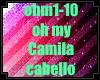 ohh my- Camila cabello