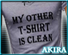 My Other TShirt Is Clean