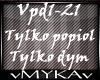 TYLKO POPIOL TYLKO DYM