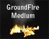 Ground fire Medium