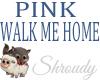 Pink-WalkMeHome