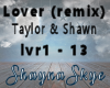 Lover (remix) Tay/Shawn