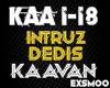 Intruz & Dedis - Kaavan