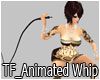 TF_Animated Whip
