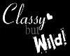 classy but wild sticker